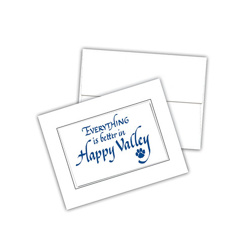 """Everything Is Better In Happy Valley"" Notecards"