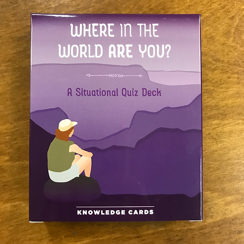 Knowledge Cards, Where in the World Are You? A Situational Quiz Deck Knowledge C