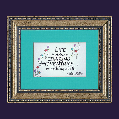 Life Is A Daring Adventure...