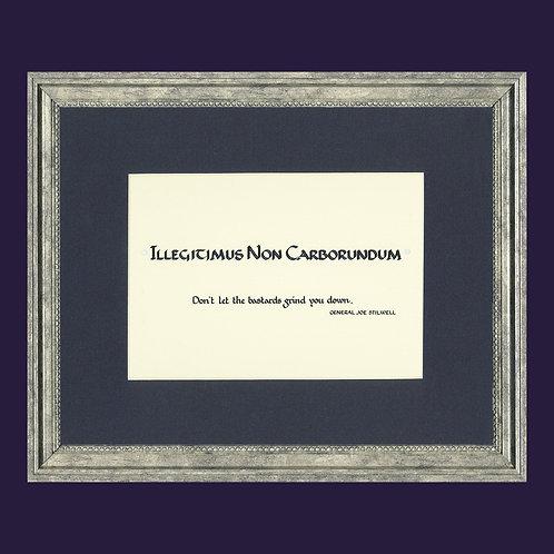 'Illegitimus Non Carborundum'