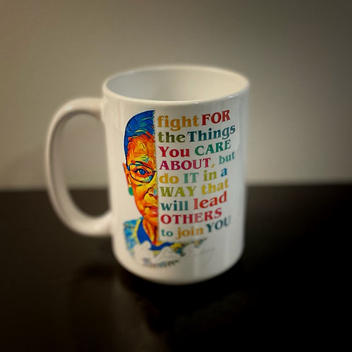 RBG - Fight for the things you care about - 15 oz mug