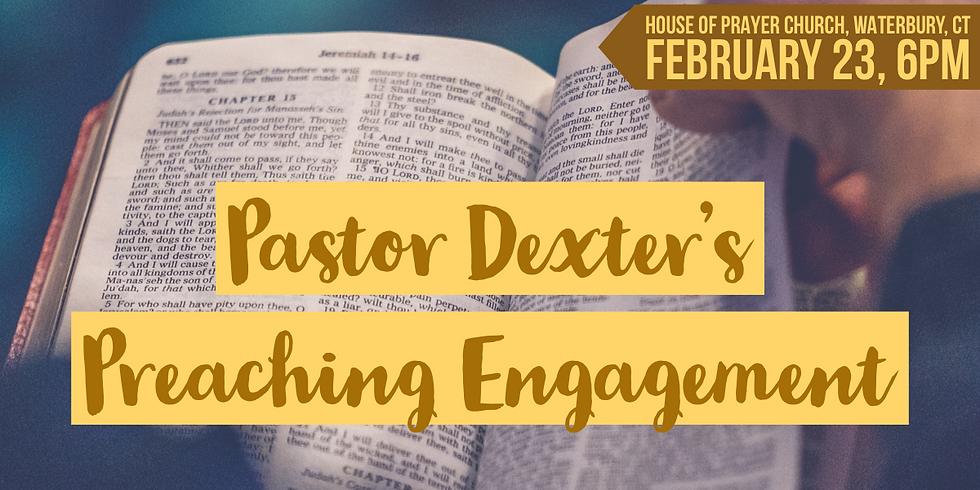 Pastor Dexter Preaching Engagement!