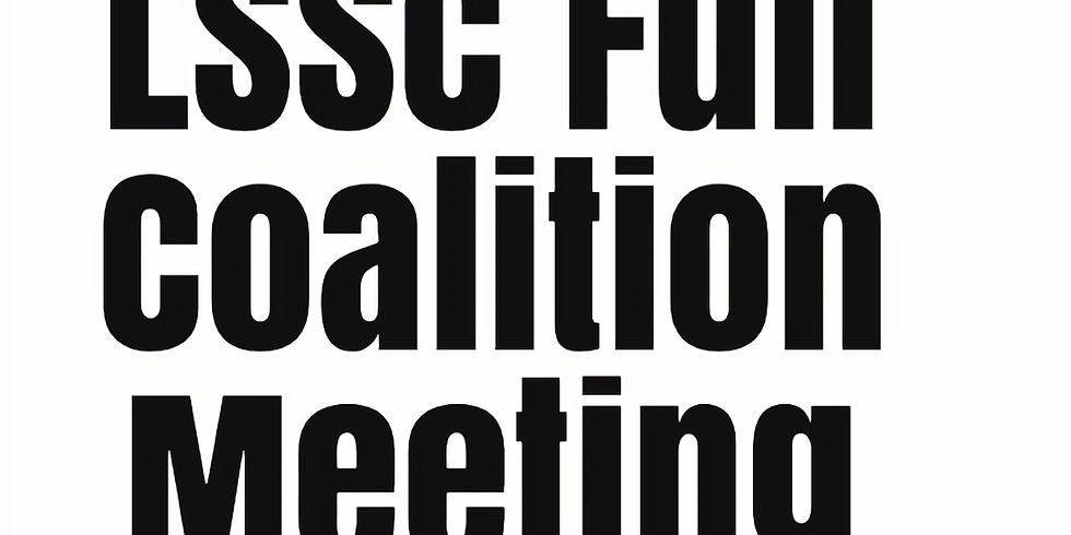 Full LSSC Coalition monthly meeting