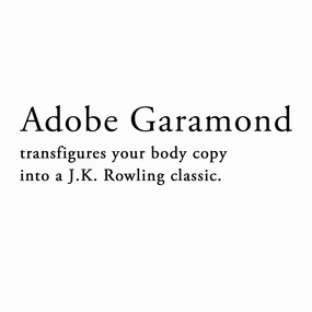 The typeface of literary magic, Adobe Garamond apparates @frozengabs straight to Hogwarts. She recommends using it to lend your body copy a classic touch.