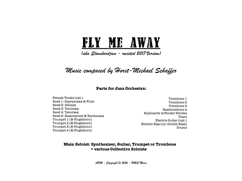 """""""FLY ME AWAY"""" - Music for Jazzorchestra (Score & Parts)"""
