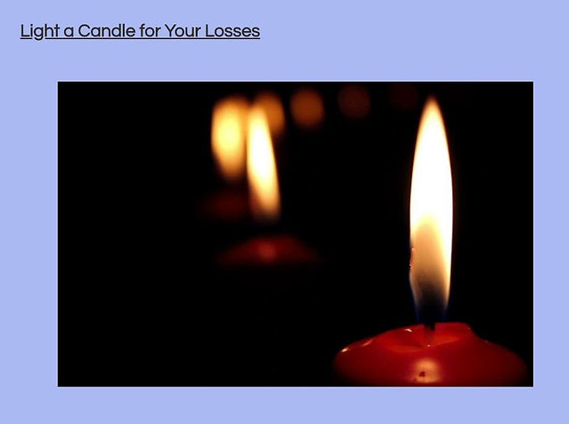 Light a candle for your losses-1.JPG