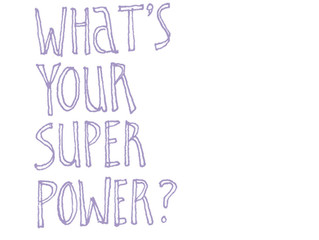 MY SUPER POWER!