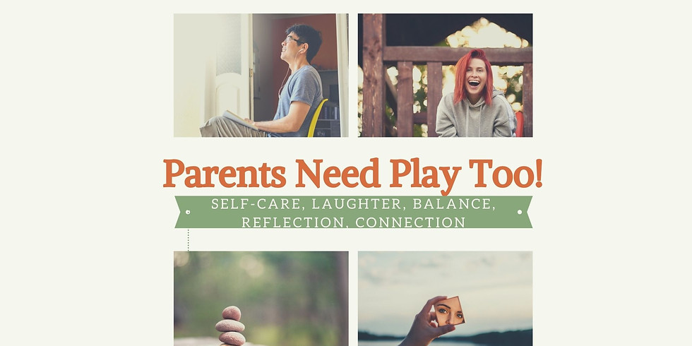 Parents Need Play Too!