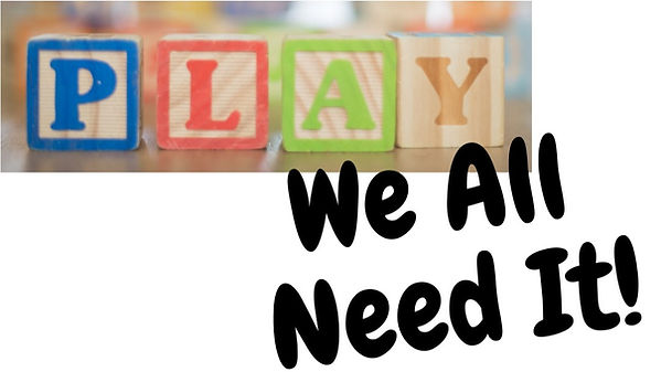 """Building blocks spelling PLAY with """"We All Need It!"""" underneath"""
