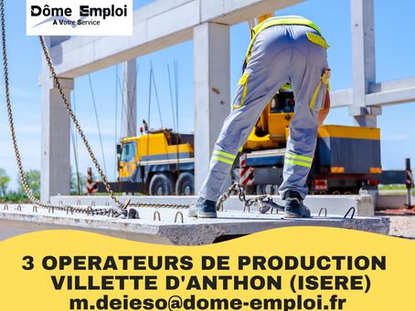 3 OPERATEURS DE PRODUCTION A VILLETTE D'ANTHON