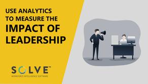 Using Analytics to Measure the Impact of Leadership