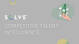 SOLVE™️ Competitive Talent Intelligence