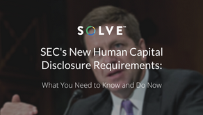 SEC's New Human Capital Disclosure Requirements: What You Need to Know and Do Now