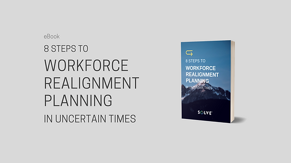8 Steps to Workforce Realignment Planning in Uncertain Times
