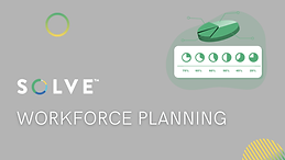 SOLVE™️ Workforce Planning