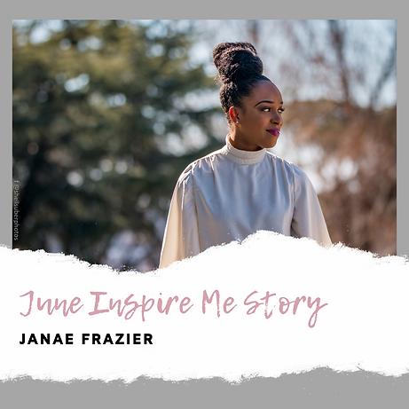 June Inspire Me - Janae.png