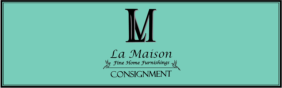 La Maison Fine Home Furnishings Consigment