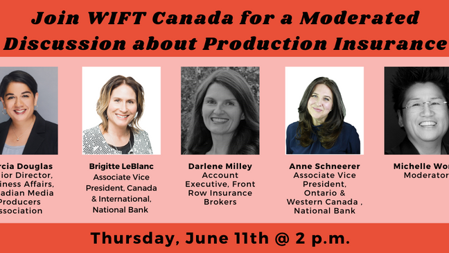 Join WIFT Canada for a Moderated Discussion About Production Insurance