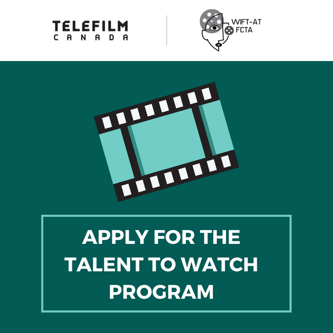 WIFT-AT Now Accepting Applications for Telefilm Canada's Talent to Watch Program 2020