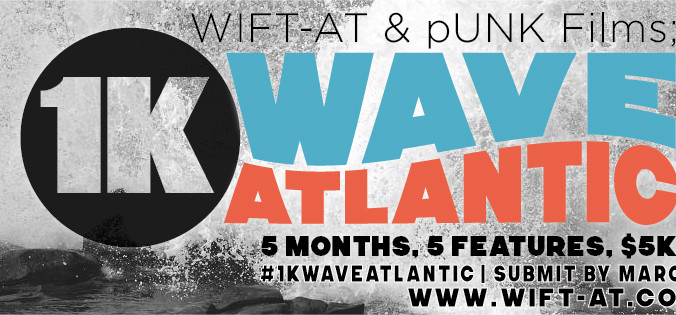 CALL FOR SUBMISSIONS: 1KWAVE ATLANTIC   An Awesome Initiative and Challenge brought to you by WIFT-A