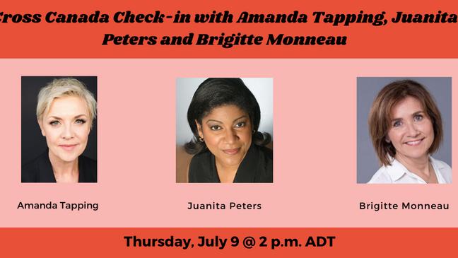 Cross Canada Check-in with Amanda Tapping, Juanita Peters and Brigitte Monneau