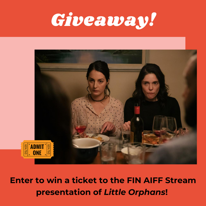 Giveaway: Enter to win a ticket to the FIN AIFF Stream Presentation of Little Orphans