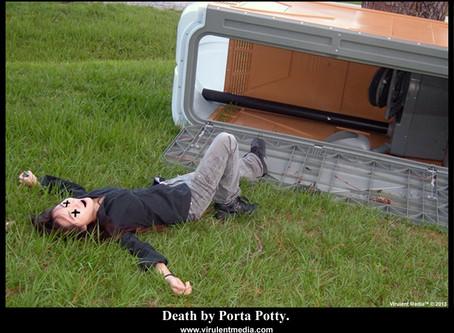 DEATH BY PORTA POTTY.