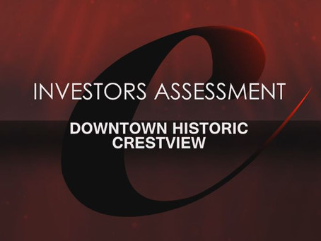 INVESTORS ASSESSMENT DOWNTOWN HISTORIC CRESTVIEW