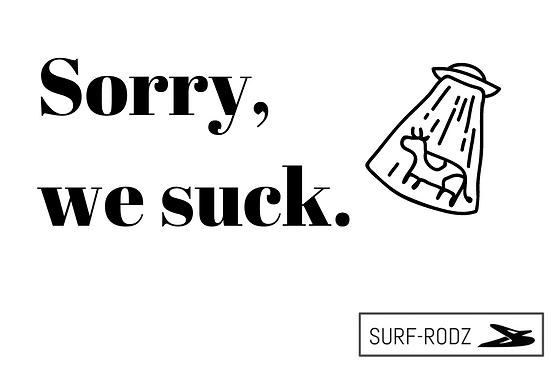 Sorry, we suck..png