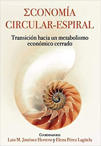 Economía circular-espiral. Transición hacia un metabolismo económico cerrado