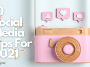 10 Social Media Tips For 2021