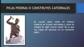 ¿PICAS PIEDRA O CONSTRUYES CATEDRALES?
