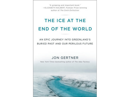 The Ice at the End of the World by Jon Gertner