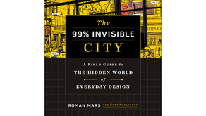 The 99% Invisible City by Roman Mars & Kurt Kohlstedt