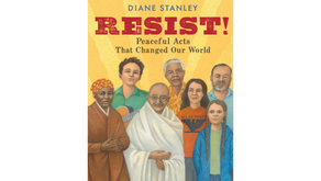 Resist! Peaceful Acts That Changed Our World by Diane Stanley