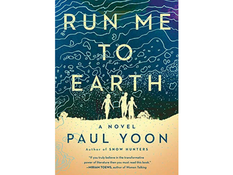 Run Me to Earth by Paul Yoon
