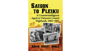Saigon to Pleiku by David Grant Noble