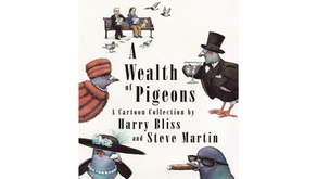 A Wealth of Pigeons: A Cartoon Collection by Harry Bliss & Steve Martin