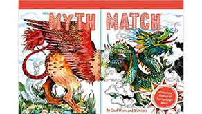 Myth Match: A Fantastical Flipbook of Extraordinary Beasts by Good Wives and Warriors