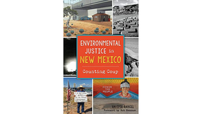 Environmental Justice in New Mexico: Counting Coup by Valerie Rangel