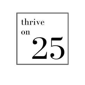 Thrive On 25