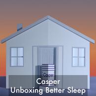 Casper Unboxing Better Sleep.png