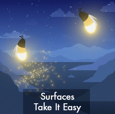 Surfaces Take It Easy