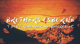 brothers osborne - i dont rememer me before you MV LV music lyric video graphics animation