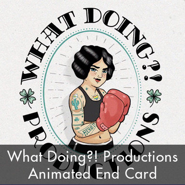 What Doing?! Productions Animated End Card