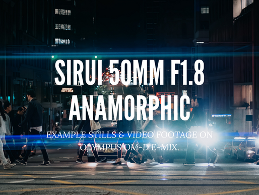 SIRUI 50MM F1.8 ANAMORPHIC   Olympus OM-D  E-M1x   Cinematic Stills & Footage