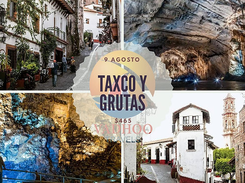(PUE-JUL) TAXCO Y GRUTAS CACAHUAMILPA