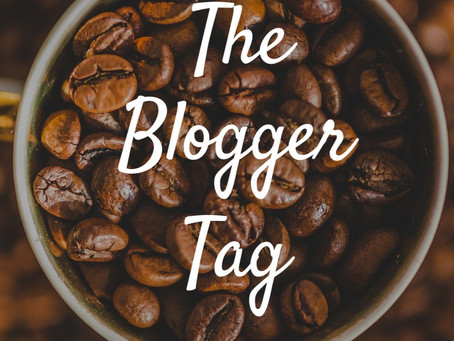 The Blogger Tag | Blogtober Day Three, 2020
