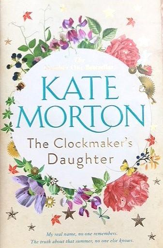 The Clockmaker's Daughter, Kate Morton