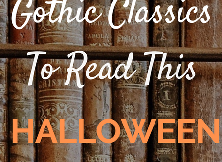 Gothic Classic Books To Read This Halloween | Blogtober Day Five 2020